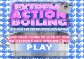 Extreme Action Boiling 2
