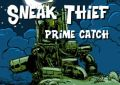 Sneak Thief Prime Catch